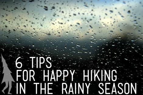 6 Tips For Happy Hiking in the Rainy Season